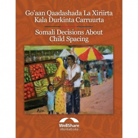 Somali Decisions About Child Spacing Booklet: Go'aan Qaadashada Kala Durkinta Carruurta Soomaalida - English and Somali