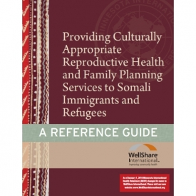 Providing Culturally Appropriate Reproductive Health and Family Planning Services to Somali Immigrants and Refugees: A Reference Guide - English - Downloadable